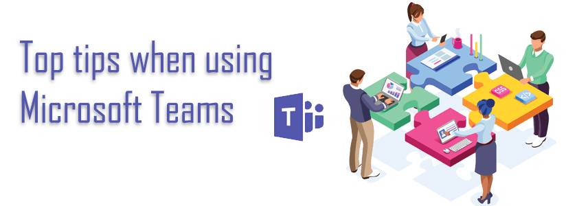 Top tips when using Microsoft Teams